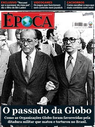 Capa fictícia da revista Época, veículo do conglomerado Globo, que cresceu às custas da ditadura